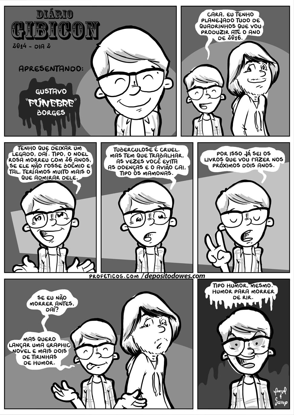 Diário Gibicon - 7 | webcomics, vendas, tirinhas, relacionamentos, quadrinhos, morte crens, morte, livros, Humor Negro, humor, hq, gustavo borges, gibicon, fúnebre, felipe cagno, eventos, amor