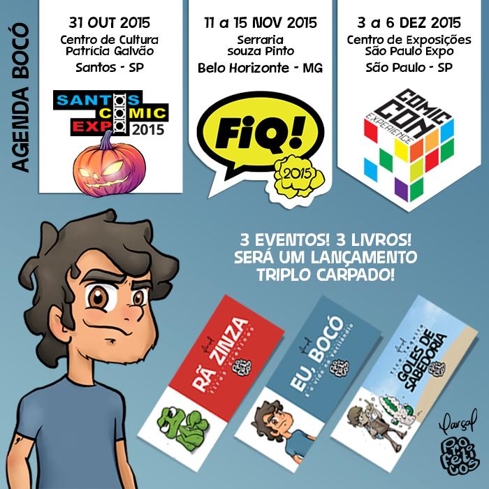 Agenda, Marçal, Proféticos, Goles de Sabedoria, Rã Zinza, Eu Bocó, FIQ, CCXP, Santos Comic Expo